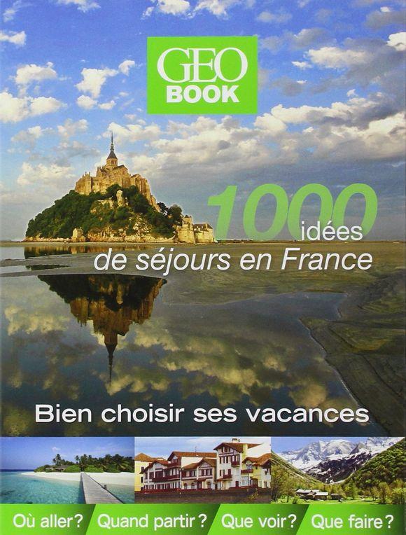 Geobook 1000 idées de séjours en france