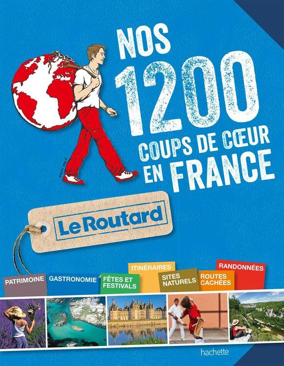 Nos 1 200 coups de coeur du Routard en France